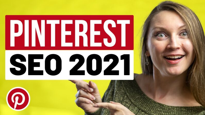 PINTEREST SEO TIPS 2021 - What Works on Pinterest NOW and the Best Pinterest Traffic Strategy