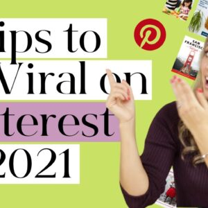 5 Tips to go Viral on Pinterest in 2021 (Pinterest Algorithm CRACKED!