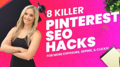 8 Pinterest SEO Hacks For More Clicks, Traffic, & Sales