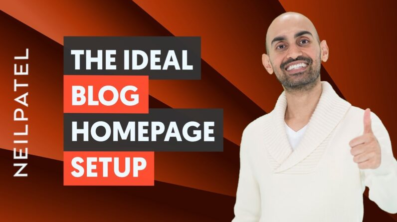 How to Create The Ideal Blog Homepage