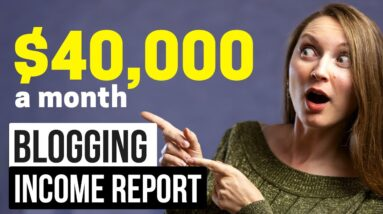 HOW TO MAKE MONEY BLOGGING in 2021 - $40,000/MO INCOME REPORT