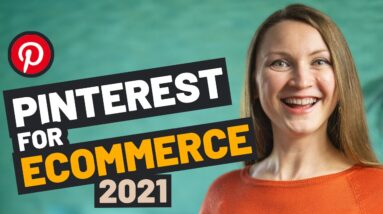 Pinterest for Ecommerce 2021: How to Get Pinterest Traffic to Your Online Shop