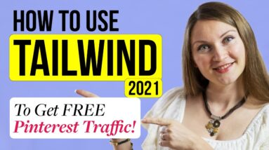 Tailwind Pinterest Scheduler 2021 – How to Use Tailwind App to Get Free Pinterest Traffic