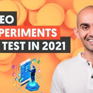 7 SEO Experiments to Test in 2021