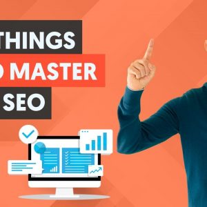 8 Things To Master in SEO - Do You Know Them?