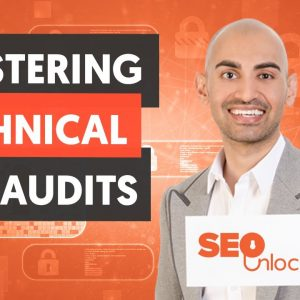 Mastering Technical SEO Audits - On-page SEO Part 3 - SEO Unlocked - Free SEO Course with Neil Patel