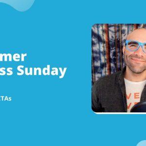 Customer Success Sunday With Clay: CTAs